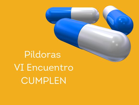 Descubre las píldoras post VI Encuentro CUMPLEN
