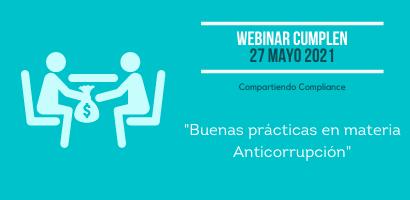 Webinar Cumplen - 27 de mayo - Buenas Prácticas en materia de Anticorrupción