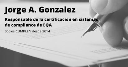 ENTREVISTA a Jorge A. Gonzalez, Responsable de la Certificación en Sitemas de Compliance EQA. Socios Cumplen