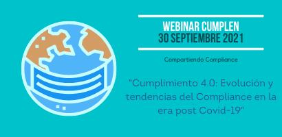 Webinar Cumplen - 30 de septiembre - Cumplimiento 4.0: Evolución y tendencias del Compliance en la era post Covid-19