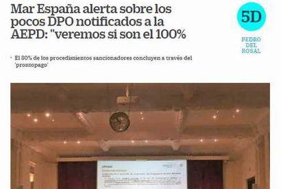 """Mar España alerta sobre los pocos DPO notificados a la AEPD: """"veremos si son el 100%"""". Información publicada en Cinco Días"""