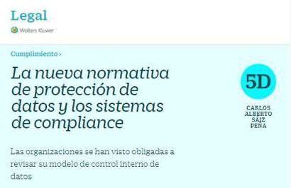 La nueva normativa de protección de datos y los sistemas de Compliance. Artículo del presidente de Cumplen, Carlos Alberto Sáiz Peña, publicado en Cinco Días