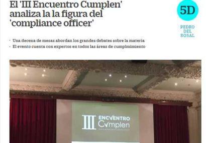 """El III Encuentro Cumplen analiza la figura del """"compliance officer"""". Información publicada en Cinco Días"""