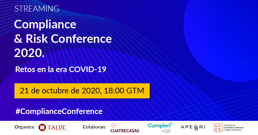 Compliance & Risk Conference 2020 - Retos en la era COVID-19 - EALDE