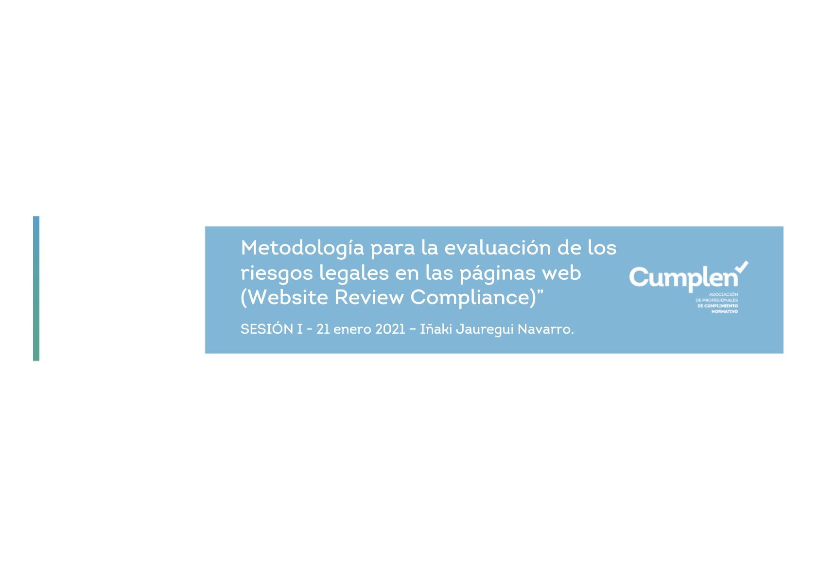 Documentos asociados al Webinar Cumplen Iñaki Jáuregui 21 enero 2021:  Metodología para la evaluación de los riesgos legales en las páginas web (Website Review Complianc