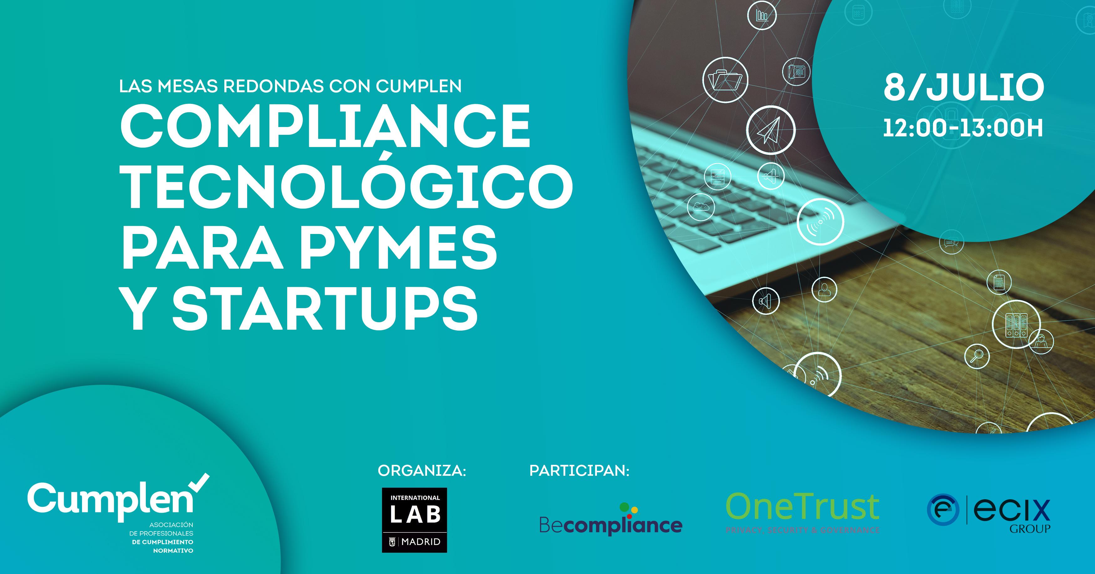 Mesa redonda CUMPLEN: Compliance Tecnológico para PYMEs y Startups. Vídeo de la jornada disponible para socias/os.