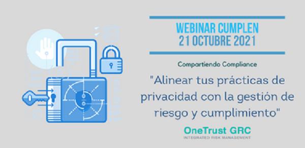 Webinar Cumplen - 21 de octubre - Alinear tus prácticas de privacidad con la gestión de riesgo y cumplimiento